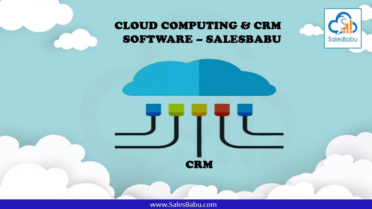 Cloud Computing & CRM Software – SalesBabu CRM