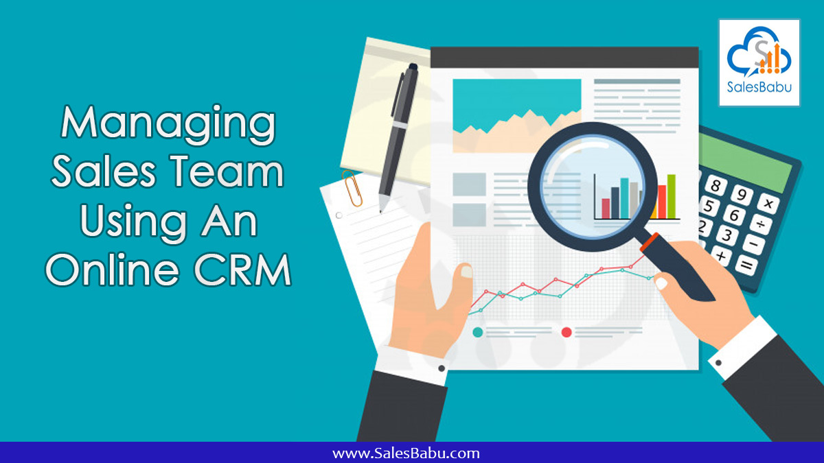 Managing Sales Team using CRM : SalesBabu.com
