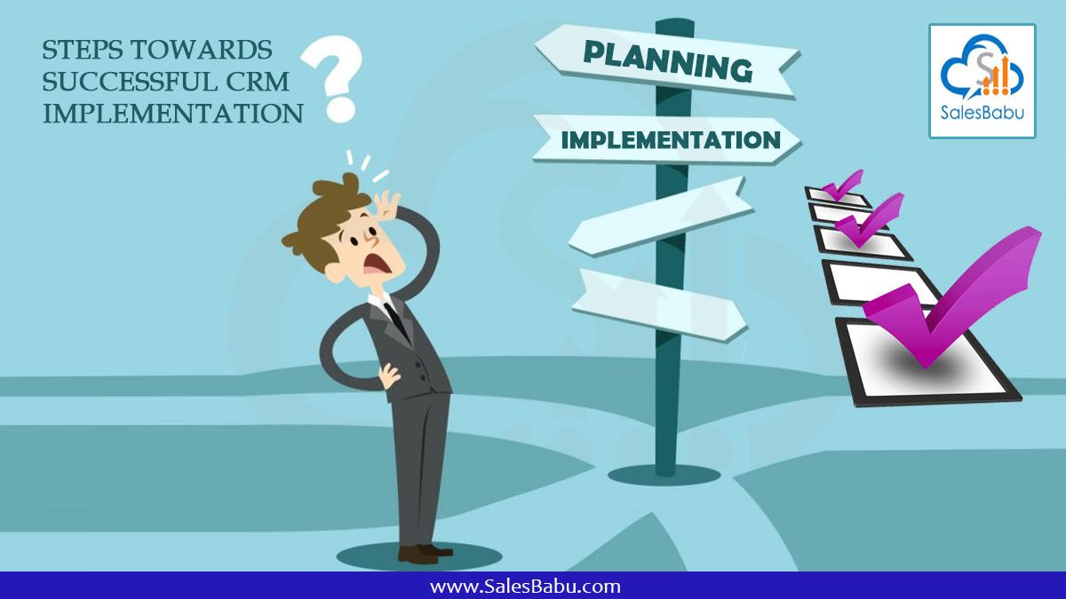 Steps Towards Successful CRM Implementation : SalesBabu.com