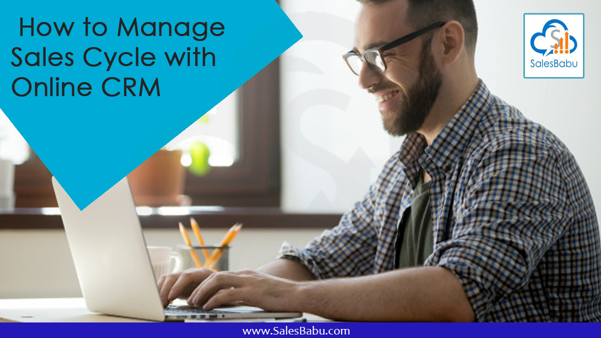 How to Manage Sales Cycle with Online CRM Software : SalesBabu.com