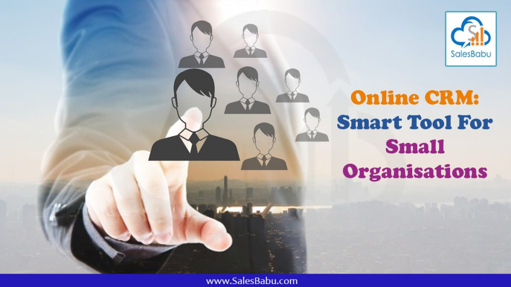 Online CRM: Smart Tool For Small Organisations : SalesBabu.com