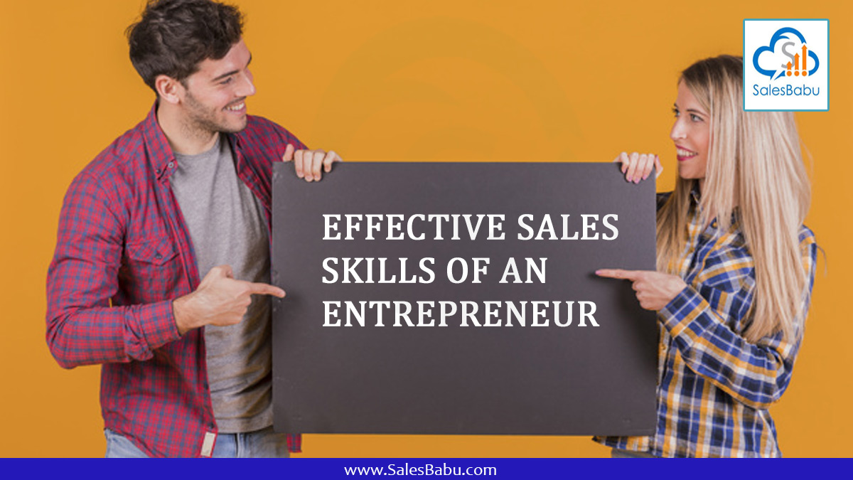 Effective Sales Skills Of An Entrepreneur : SalesBabu.com