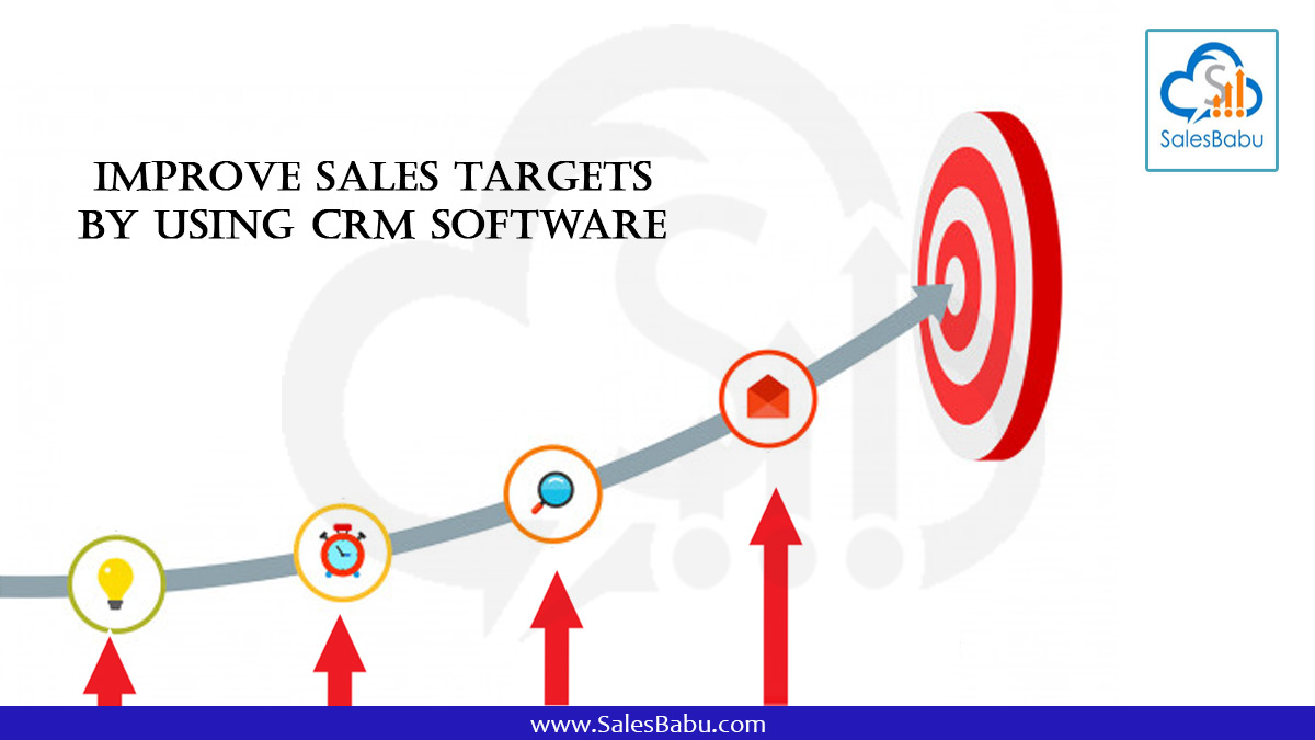 Improve Sales Targets By Using CRM Software : SalesBabu.com