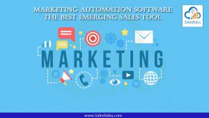 Marketing Automation Software| The Best Emerging Sales Tool | SalesBabu CRM
