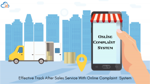Effective Track After Sales Service with online complaint system