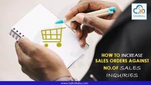 How to Increase Sales Orders Against No.of Sales Inquiries : SalesBabu.com