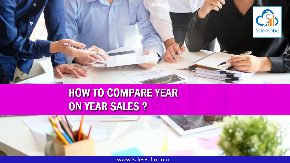 How To Compare Year On Year Sales : SalesBabu.com