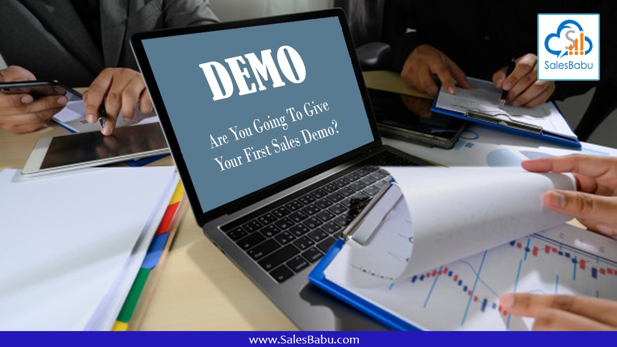 Are You Going To Give Your First Sales Demo??? : SalesBabu.com