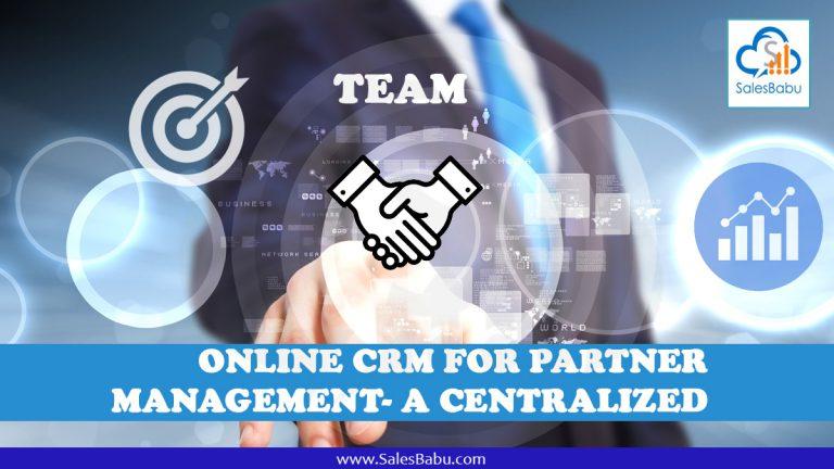 CRM For Partner Management- A Centralize Approach : SalesBabu.com