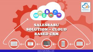 Switch To Cloud Based CRM Software : SalesBabu Online CRM Syetem