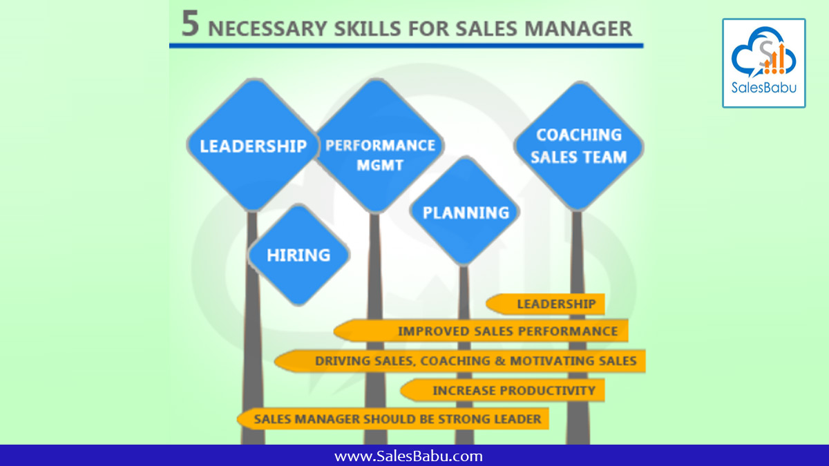 5 Necessary Skills for Sales Manager : SalesBabu.com