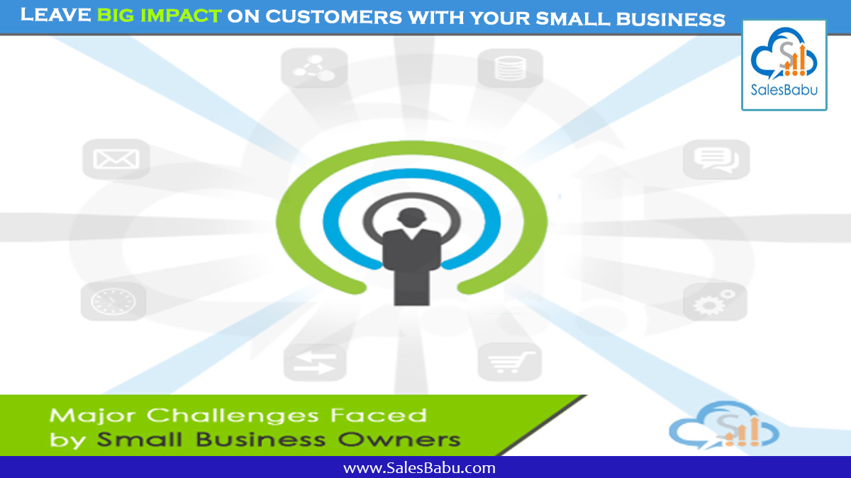 Leave Big Impact On Customers With Your Small Business : SalesBabu.com