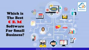 Which Is The Best CRM Software For Small Business ? : SalesBabu.com