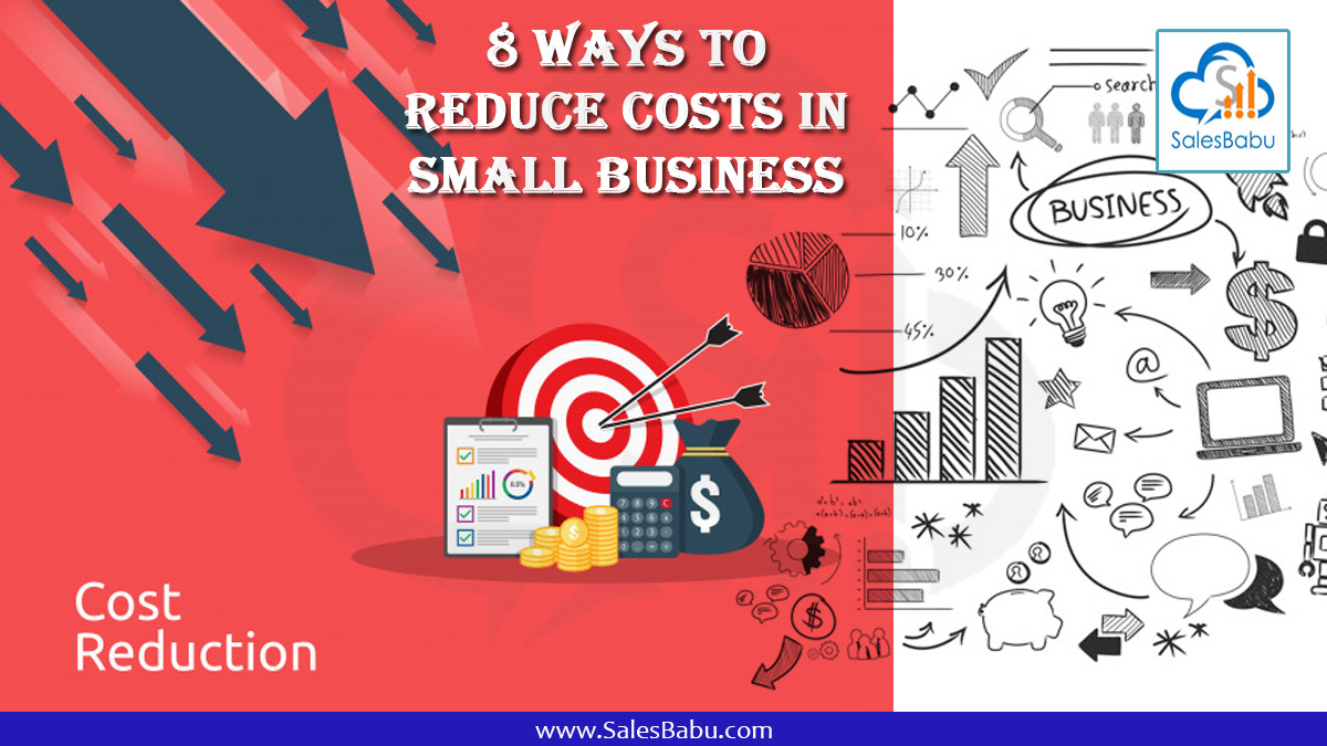 8 Ways to Reduce Costs in Small Business : SalesBabu.com