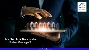 How To Be A Successful Sales Manager? : SalesBabu.com