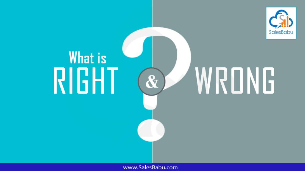 what is right and wrong : Salesbabu.com