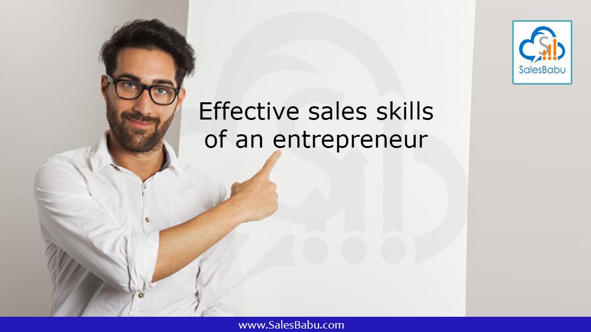 Effective sales skills of an entrepreneur : Salesbabu.com