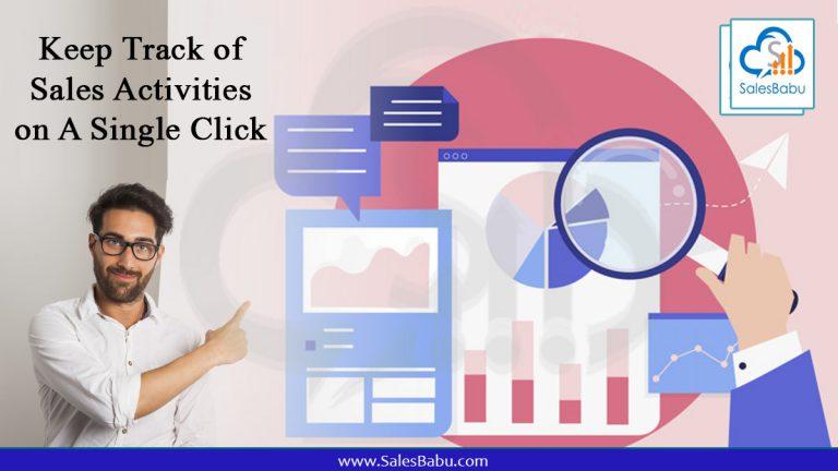 Keep Track of Sales Activities on A Single Click : SalesBabu.com