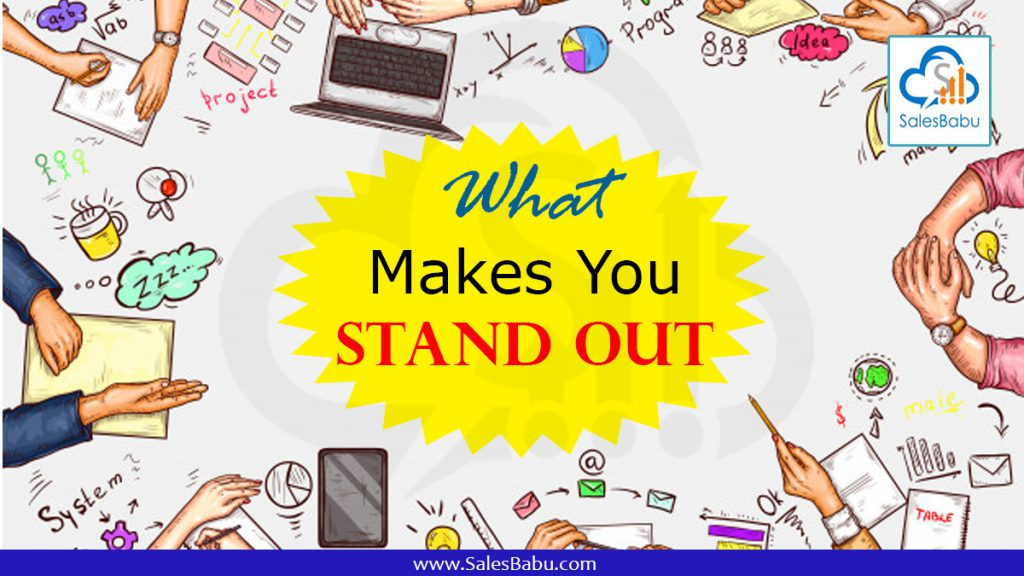 whats makes you stand out: Salesbabu.com