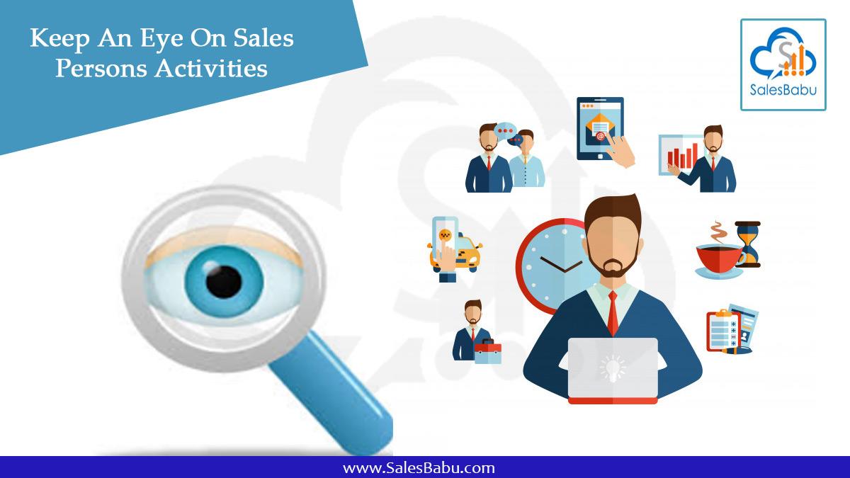 Keep An Eye On Sales Persons Activities : SalesBabu.com