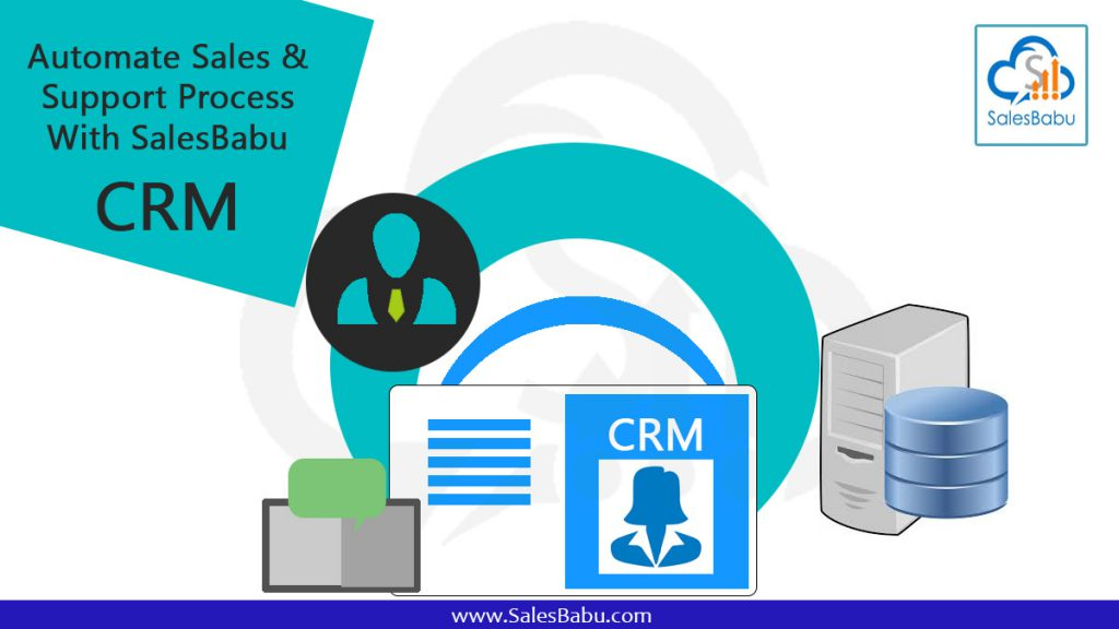 Automate Sales & Support Process With SalesBabu CRM