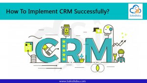 Implement SalesBabu CRM Successfully