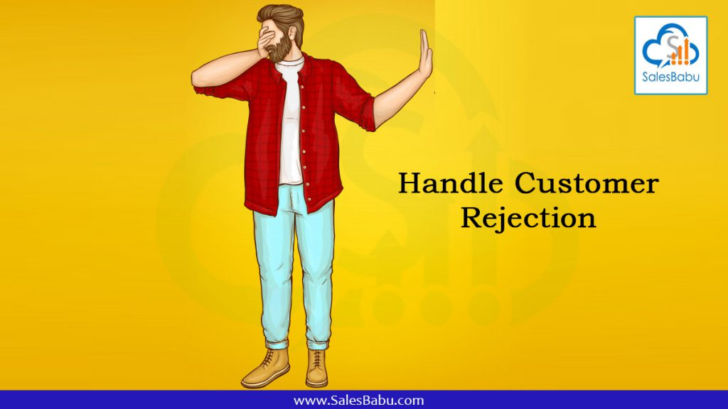 Handle customer rejection