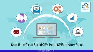 SalesBabu Cloud-Based CRM Helps SMEs to Grow Faster