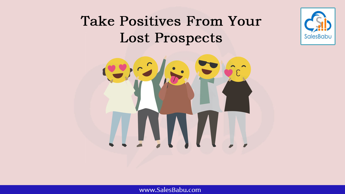 How to convert lost prospects positively