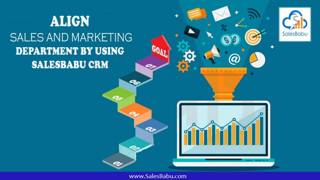 align sales and marketing department by using SalesBabu CRM