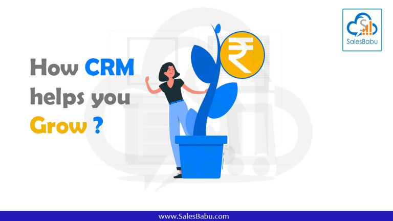 How CRM Helps You To Grow | SalesBabu Online CRM Software