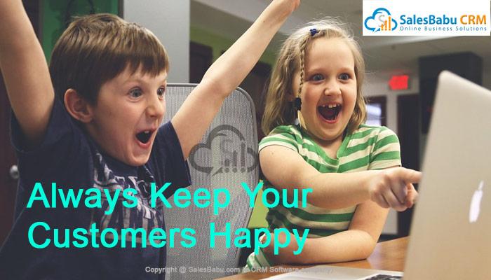 Always Keep Your Customers Happy! : SalesBabu.com