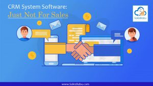 CRM System Software - Just Not For Sales : SalesBabu.com