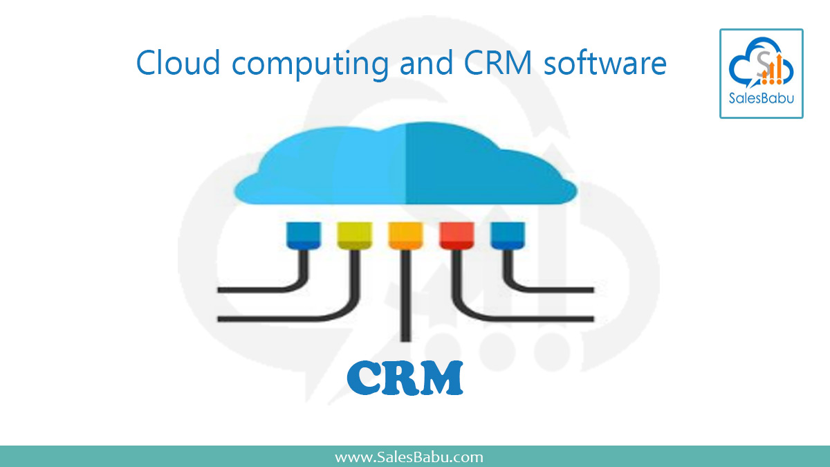 Cloud computing and CRM software : SalesBabu.com