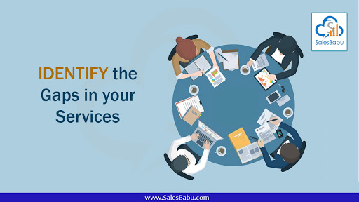 Identify the gaps in your services : SalesBabu.com