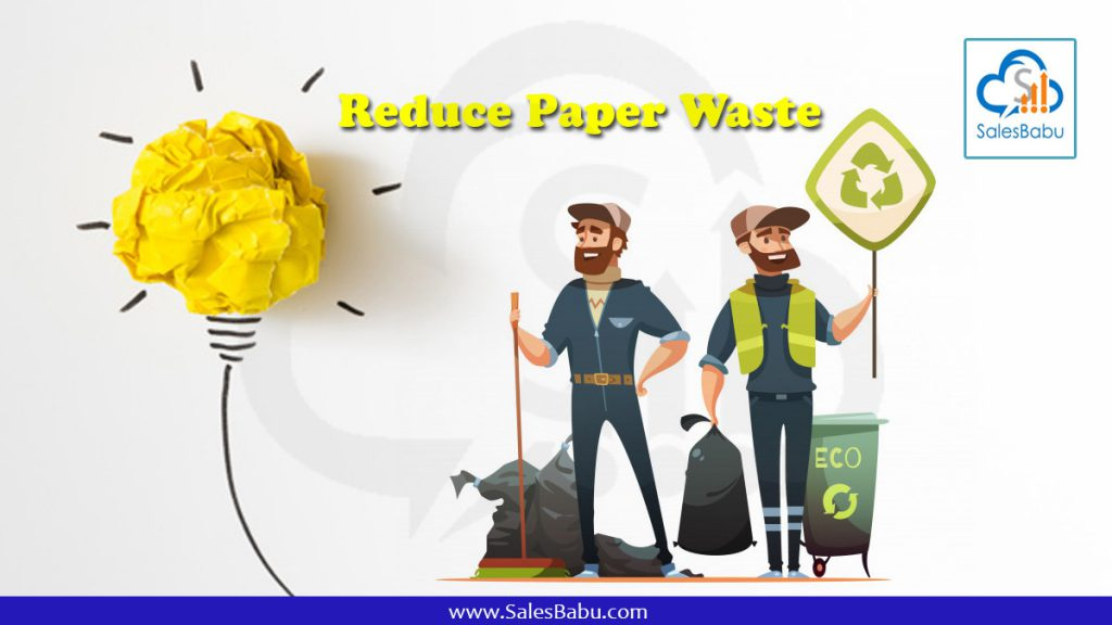 Reduce Paper Waste : SalesBabu.com