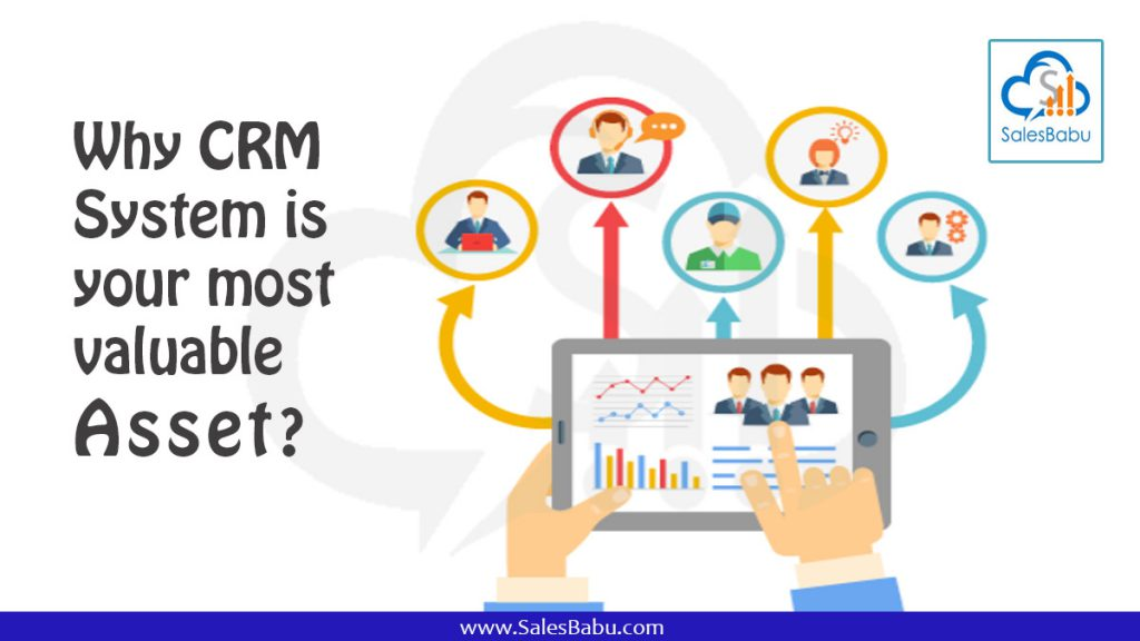 Why CRM System is your most valuable Asset : SalesBabu.com