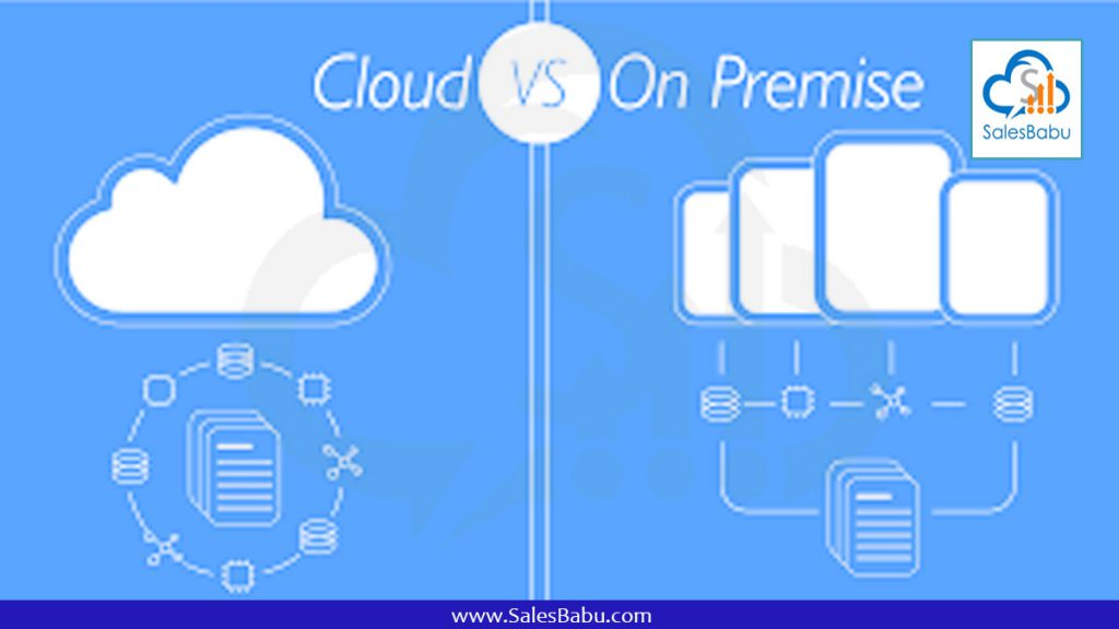 Cloud vs On Premises : SalesBabu.com