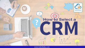 How to select a CRM system : SalesBabu.com