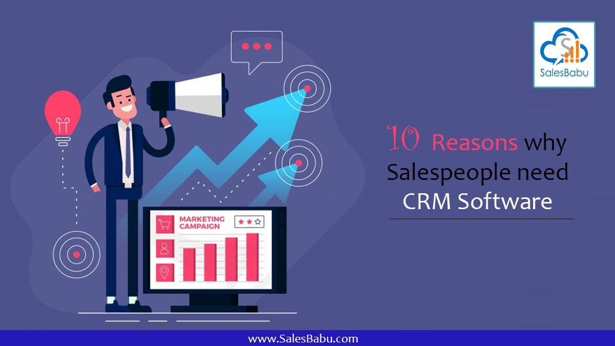 10 Reasons why Salespeople need CRM Software : SalesBabu.com