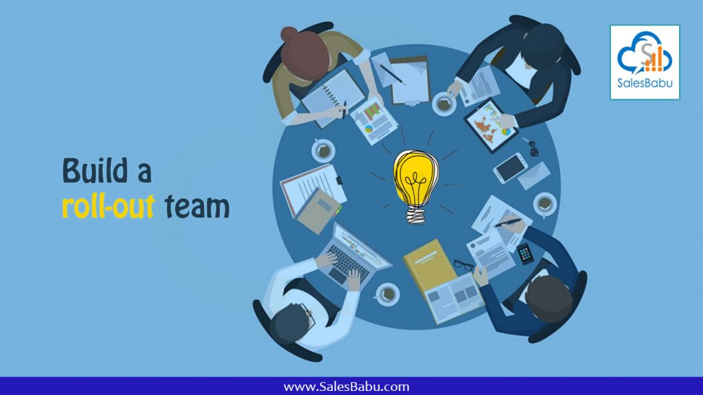 Build a roll out team : SalesBabu.com