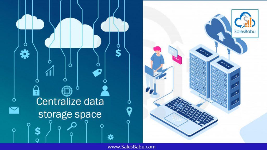 Centralize data storage space : SalesBabu.com