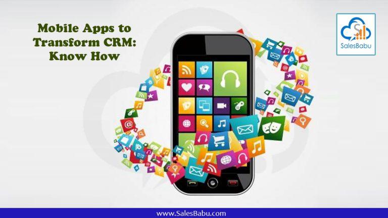 Mobile Apps to Transform CRM Know How : SalesBabu.com
