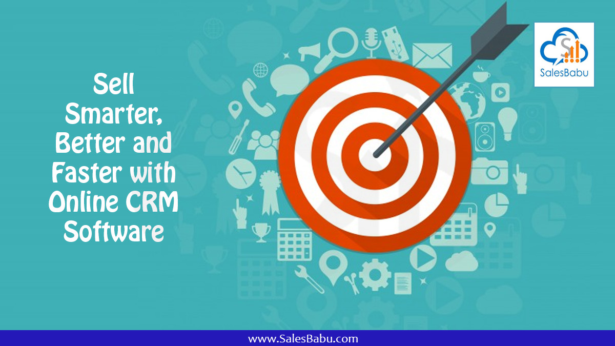 Sell Smarter, Better and Faster with Online CRM Software : SalesBabu.com