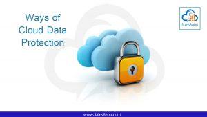 Ways of Cloud Data Protection : Salesbabu.com