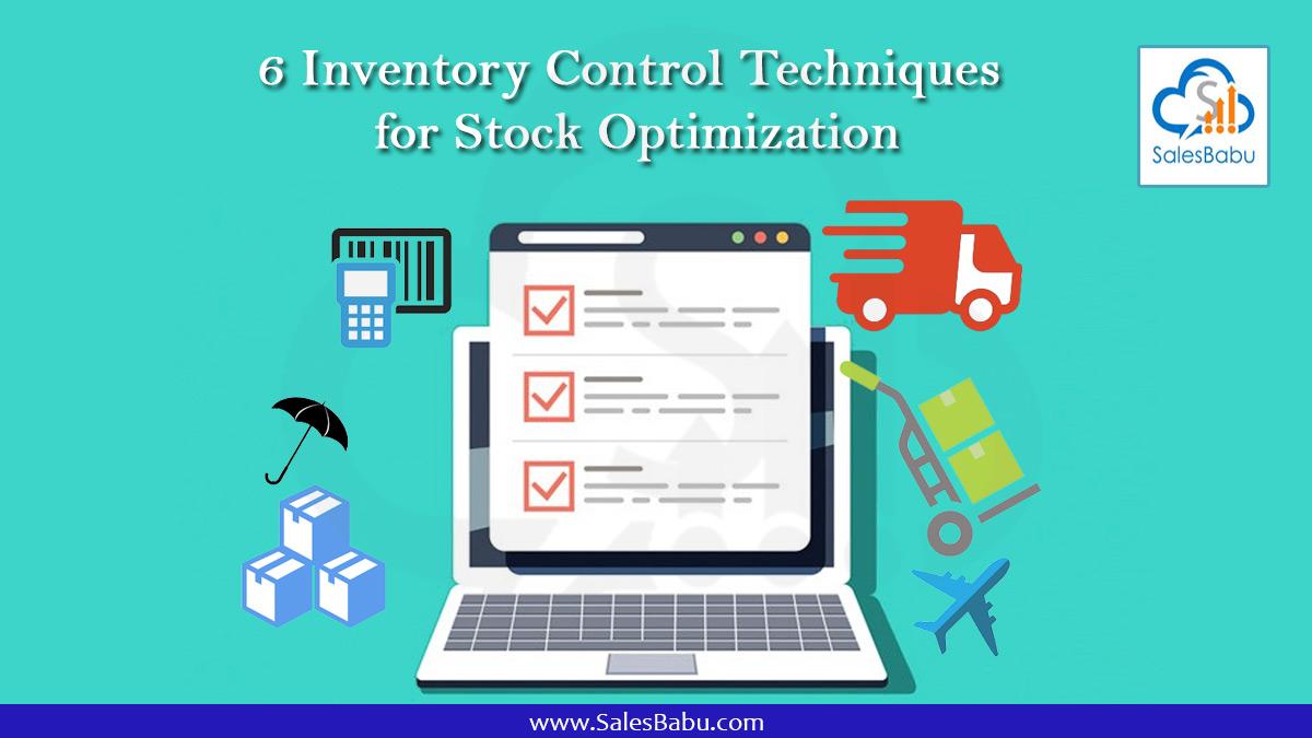 6 Inventory Control Techniques for Stock Optimization : SalesBabu.com