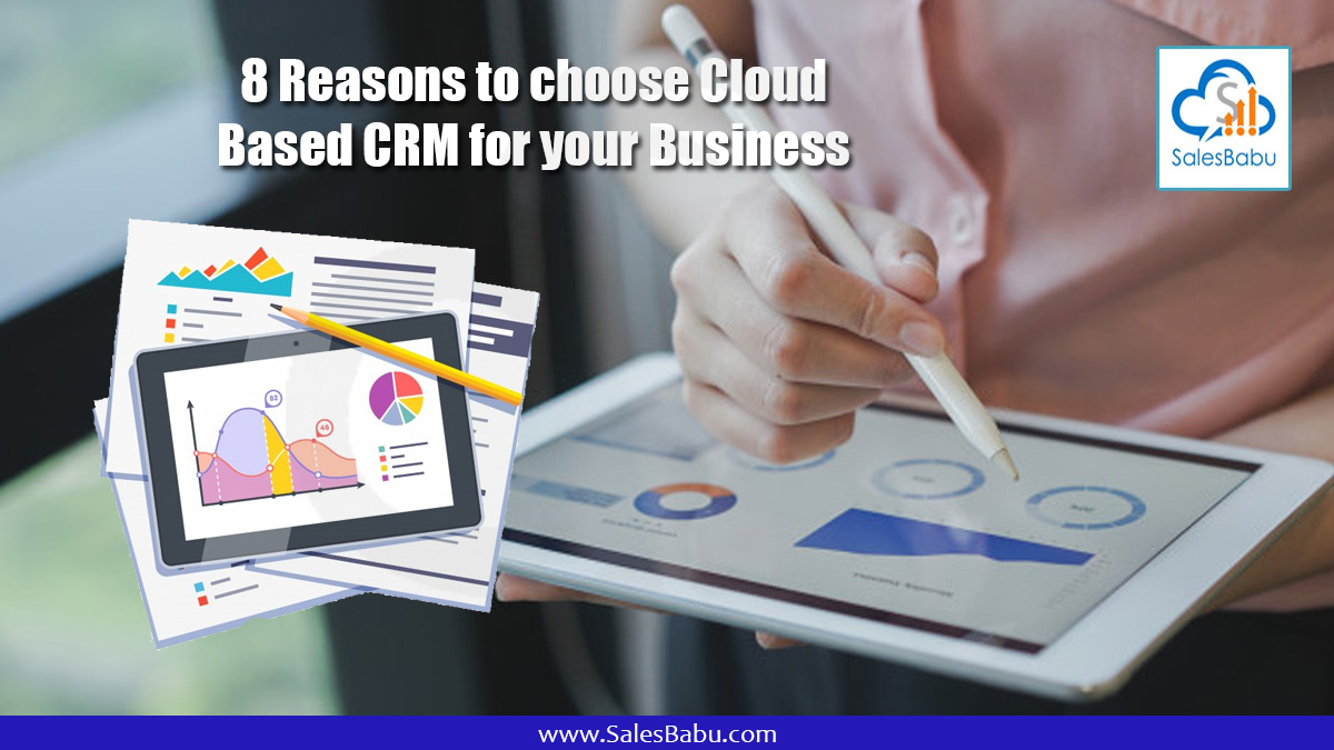 8 Reasons to choose Cloud Based CRM for your Business : SalesBabu.com