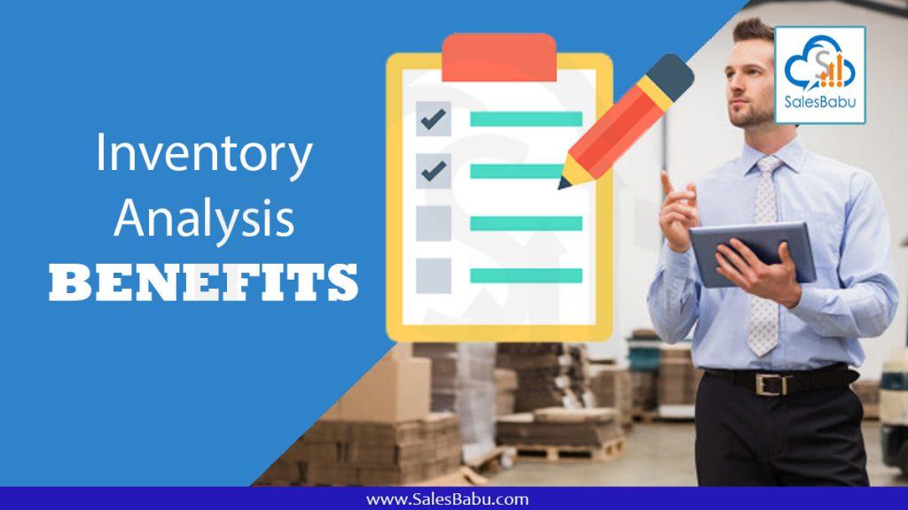 Benefits of Inventory analysis : SalesBabu.com