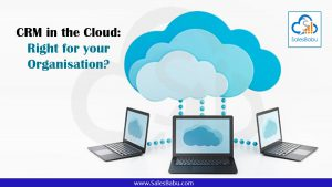 CRM in the Cloud - Right for your Organisation : SalesBabu.com