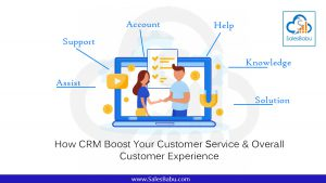 How CRM Boost Your Customer Service & Overall Customer Experience : SalesBabu.com